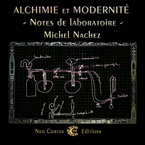 Alchimie et Modernité - notes de laboratoire