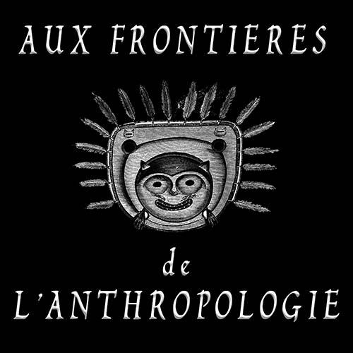 Aux Frontières de l'Anthropologie - Michel Nachez